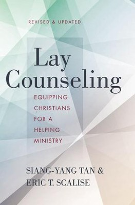 Lay Counseling, Revised and Updated: Equipping Christians for a Helping Ministry / Revised - eBook  -     By: Siang-Yang Tan, Eric T. Scalise