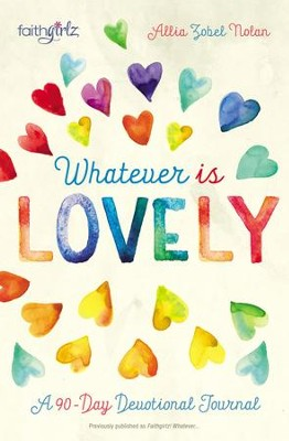 Whatever is Lovely: A 90-Day Devotional Journal - eBook  -     By: Allia Zobel Nolan