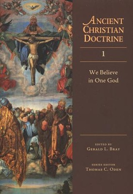 We Believe in One God: Ancient Christian Doctrine Series [ACD]   -     Edited By: Gerald L. Bray     By: Gerald L. Bray, ed.