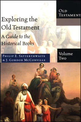 Exploring the Old Testament, Volume 2: A Guide to the Historical Books  -     By: Philip E. Satterthwaite, J. Gordon McConville