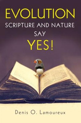 Evolution: Scripture and Nature Say Yes - eBook  -     By: Denis Lamoureux