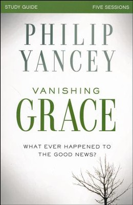 Vanishing Grace Study Guide  -     By: Philip Yancey