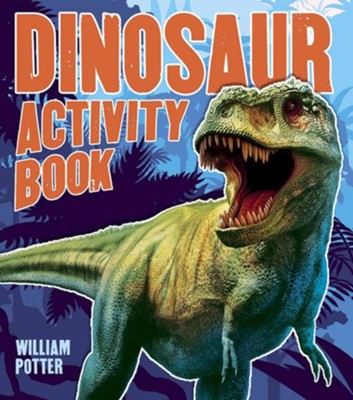 Dinosaur Activity Book  -     By: William Potter