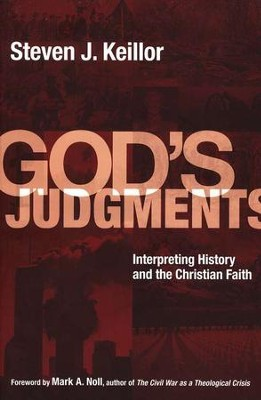 God's Judgments: Interpreting History and the Christian Faith  -     By: Steven J. Keillor
