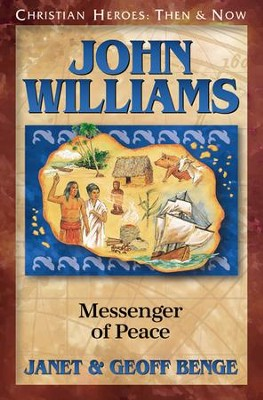 Christian Heroes: Then & Now--John Williams: Messenger of Peace   -     By: Janet Benge, Geoff Benge