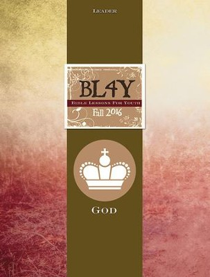 Bible Lessons for Youth Fall 2016 Leader: God - eBook  -     By: Lara Blackwood Pickrel, Julie Conrady, Lee Yates