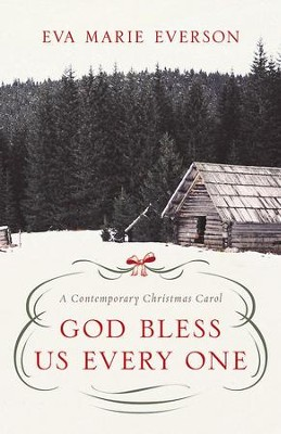 God Bless Us Every One: A Contemporary Christmas Novella - eBook  -     By: Eva Marie Everson