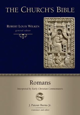Romans: Interpreted by Early Christian Commentators (The Church's Bible)   -     Edited By: J. Patout Burns Jr.     By: Edited by J. Patout Burns, Jr.