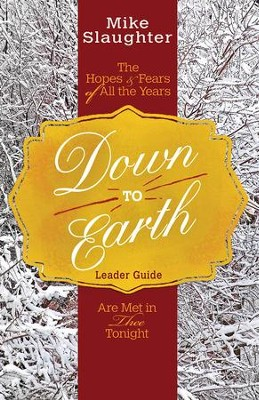 Down to Earth Leader Guide: The Hopes & Fears of All the Years Are Met in Thee Tonight - eBook  -     By: Mike Slaughter, Rachel Billups