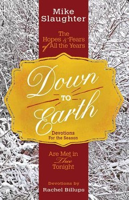 Down to Earth Devotions for the Season: The Hopes & Fears of All the Years Are Met in Thee Tonight - eBook  -     By: Mike Slaughter, Rachel Billups