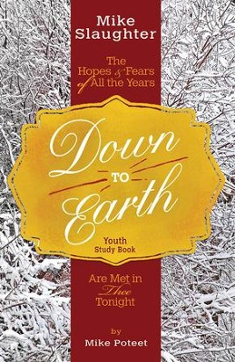 Down to Earth Youth Study Book: The Hopes & Fears of All the Years Are Met in Thee Tonight - eBook  -     By: Mike Slaughter, Rachel Billups