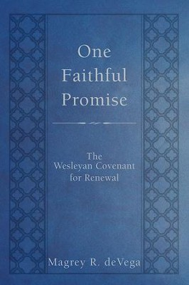 One Faithful Promise: The Wesleyan Covenant for Renewal - eBook  -     By: Magrey deVega