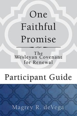One Faithful Promise: Participant Guide: The Wesleyan Covenant for Renewal - eBook  -     By: Magrey deVega
