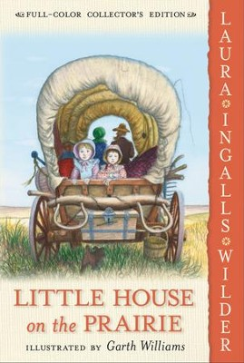 Little House on the Prairie - eBook  -     By: Laura Ingalls Wilder     Illustrated By: Garth Williams
