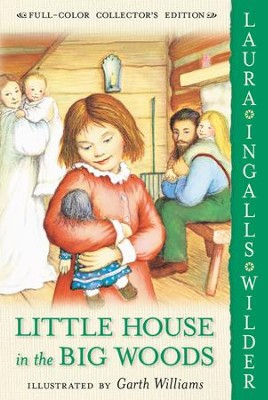 Little House in the Big Woods - eBook  -     By: Laura Ingalls Wilder     Illustrated By: Garth Williams