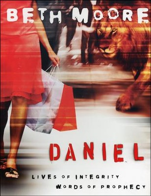 Daniel: Lives of Integrity Words of Prophecy,  Member Book    -     By: Beth Moore