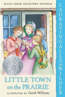 Little Town on the Prairie - eBook  -     By: Laura Ingalls Wilder     Illustrated By: Garth Williams