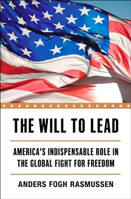 The Will to Lead: America's Indispensable Role in the Global Fight for Freedom - eBook  -     By: Anders Fogh Rasmussen
