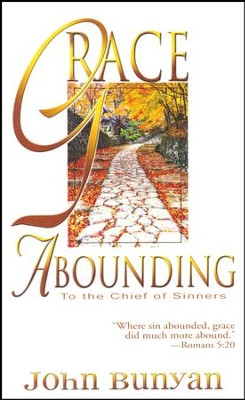 Grace Abounding   -     By: John Bunyan