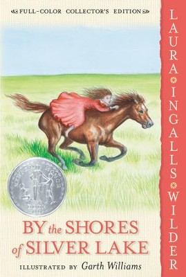 By the Shores of Silver Lake - eBook  -     By: Laura Ingalls Wilder     Illustrated By: Garth Williams