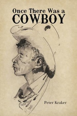 Once There Was a Cowboy - eBook  -     By: Peter Kraker