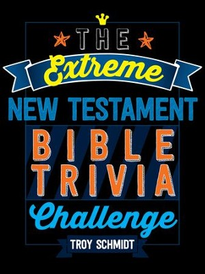The Extreme New Testament Bible Trivia Challenge - eBook  -     By: Troy Schmidt