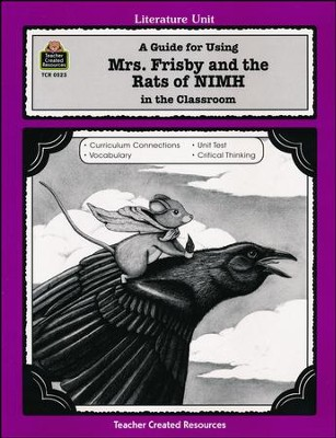 A Guide For Using Mrs Frisby And The Rats Of NIMH In The Classroom Grades 3 5