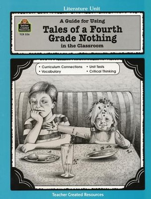 A Guide For Using Tales of a Fourth Grade Nothing in the Classroom, Grades 3-5   -