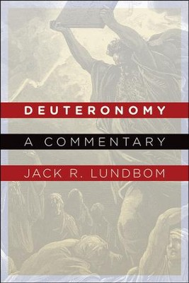 Deuteronomy: A Commentary   -     By: Jack R. Lundbom