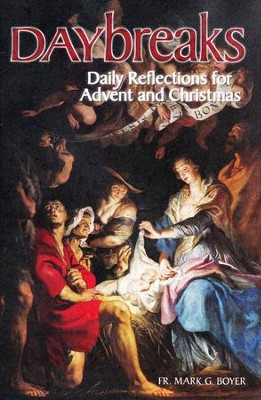 Daybreaks: Daily Reflections for Advent and Christmas  -     By: Father Mark Boyer