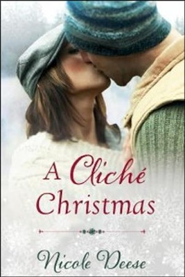 A Clich&#233 Christmas  -     By: Nicole Deese