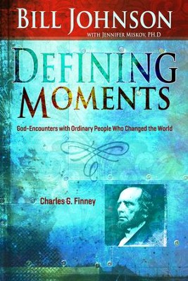 Defining Moments: Charles G Finney - eBook  -     By: Bill Johnson