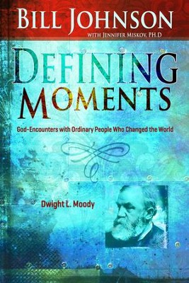 Defining Moments: Dwight Moody - eBook  -     By: Bill Johnson