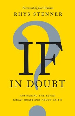 If In Doubt: Answering the Seven Great Questions about Faith - eBook  -     By: Rhys Stenner