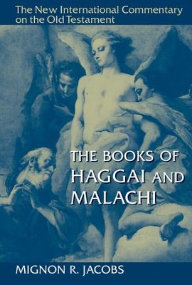The Books of Haggai and Malachi: New International Commentary on the Old Testament [NICOT]  -     By: Mignon R. Jacobs