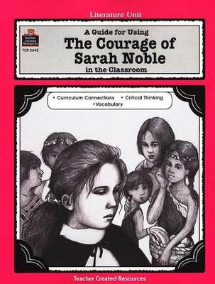 The Courage of Sarah Noble Literature Guide, Grades 1-3   -