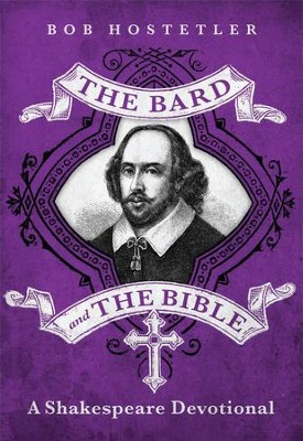 The Bard and the Bible: A Shakespeare Devotional - eBook  -     By: Bob Hostetler