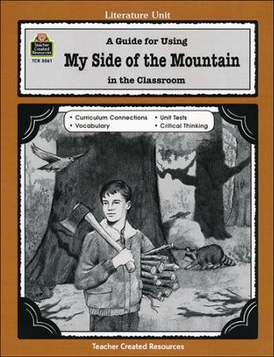 A Guide For Using My Side of the Mountain in the Classroom, Grades 5-8   -
