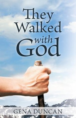 They Walked with God - eBook  -     By: Gena Duncan