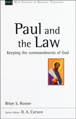 Paul and the Law: Keeping the Commandments of God [NSBT]   -     By: Brian S. Rosner