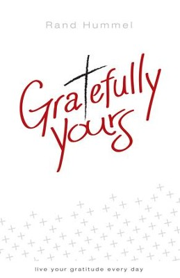 Gratefully Yours - eBook  -     By: Rand Hummel
