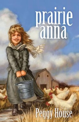 Prairie Anna - eBook  -     By: Peggy House