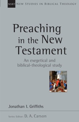 Preaching in the New Testament  -     By: Jonathan Griffiths