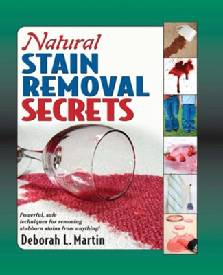 Natural Stain Removal Secrets  -     By: Deborah L. Martin