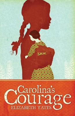 Carolina's Courage - eBook  -     By: Elizabeth Yates