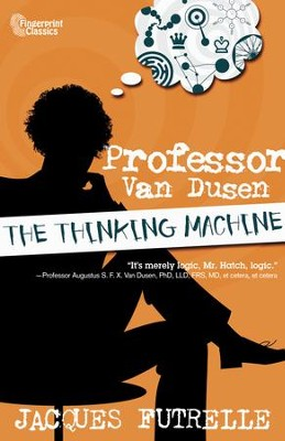 Professor Van Dusen: The Thinking Machine - eBook  -     By: Jacques Futrelle