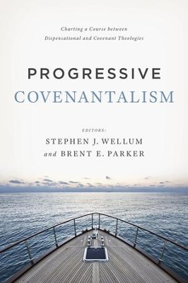 Progressive Covenantalism: Charting a Course between Dispensational and Covenantal Theologies - eBook  -     By: Dr. Stephen J. Wellum