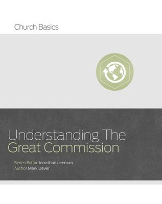 Understanding the Great Commission - eBook  -     By: Mark Dever