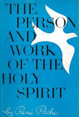 The Person and Work of the Holy Spirit / Digital original - eBook  -     By: Rene Pache
