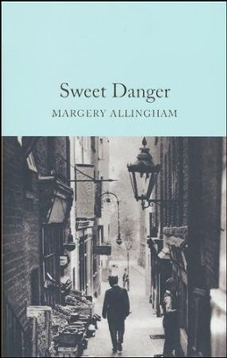 Sweet Danger  -     By: Margery Allingham